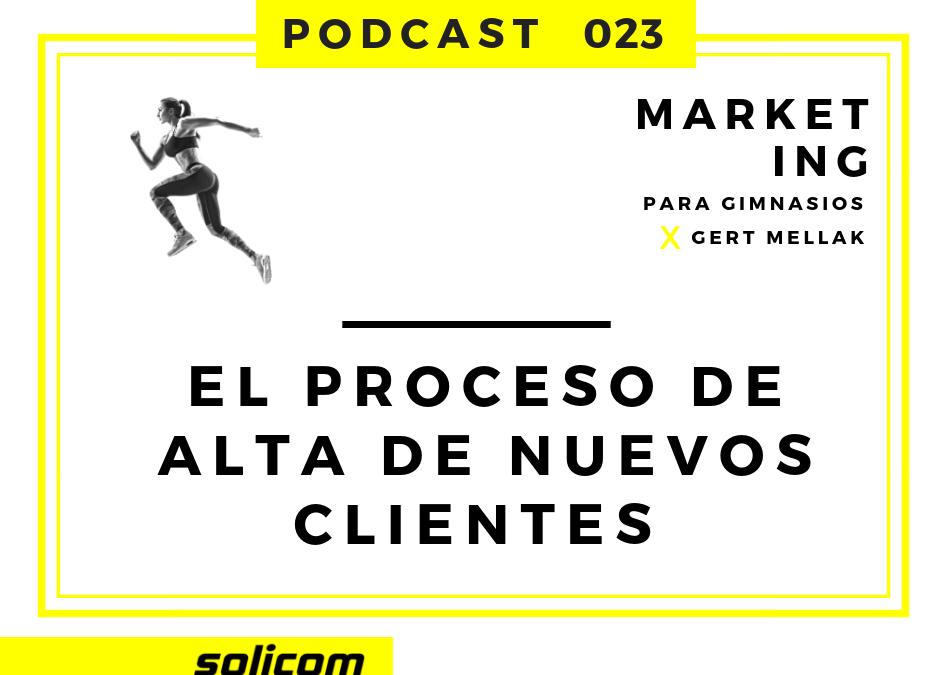El proceso de alta de nuevos clientes – Podcast 023