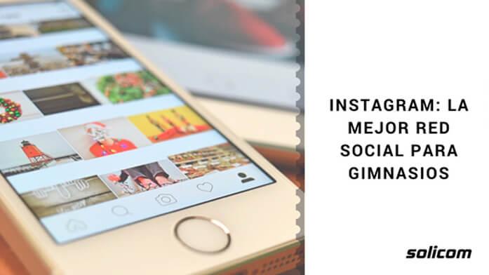 Instagram: la mejor red social para gimnasios