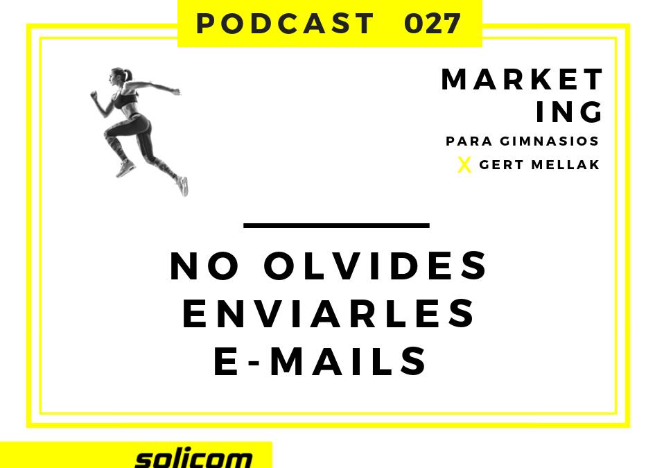 027 – No olvides enviarles e-mails