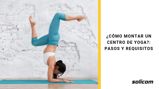 ¿Cómo montar un centro de yoga?: Pasos y requisitos