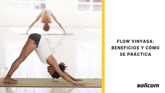 Flow Vinyasa: beneficios y cómo se práctica