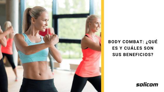 Body Combat: ¿qué es y cuáles son sus beneficios?