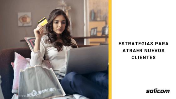 Estrategias para atraer nuevos clientes