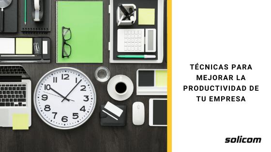 Técnicas para mejorar la productividad de tu empresa