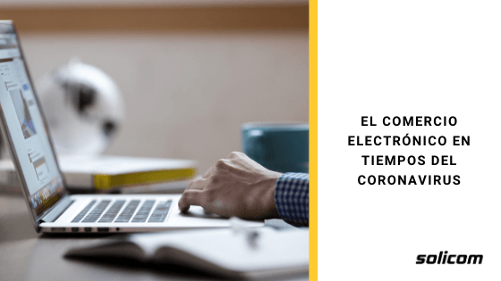 El comercio electrónico en tiempos del coronavirus