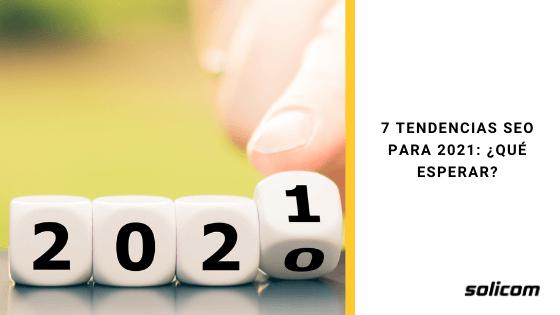 7 Tendencias SEO para 2021: ¿qué esperar?