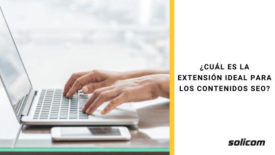 ¿Cuál es la extensión ideal para los contenidos SEO?